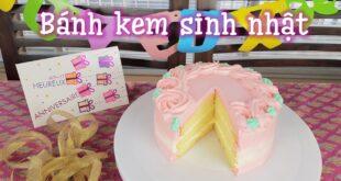 Cách làm bánh kem/bánh gato sinh nhật đơn giản tại nhà (có thể dùng hoặc không dùng lò nướng)